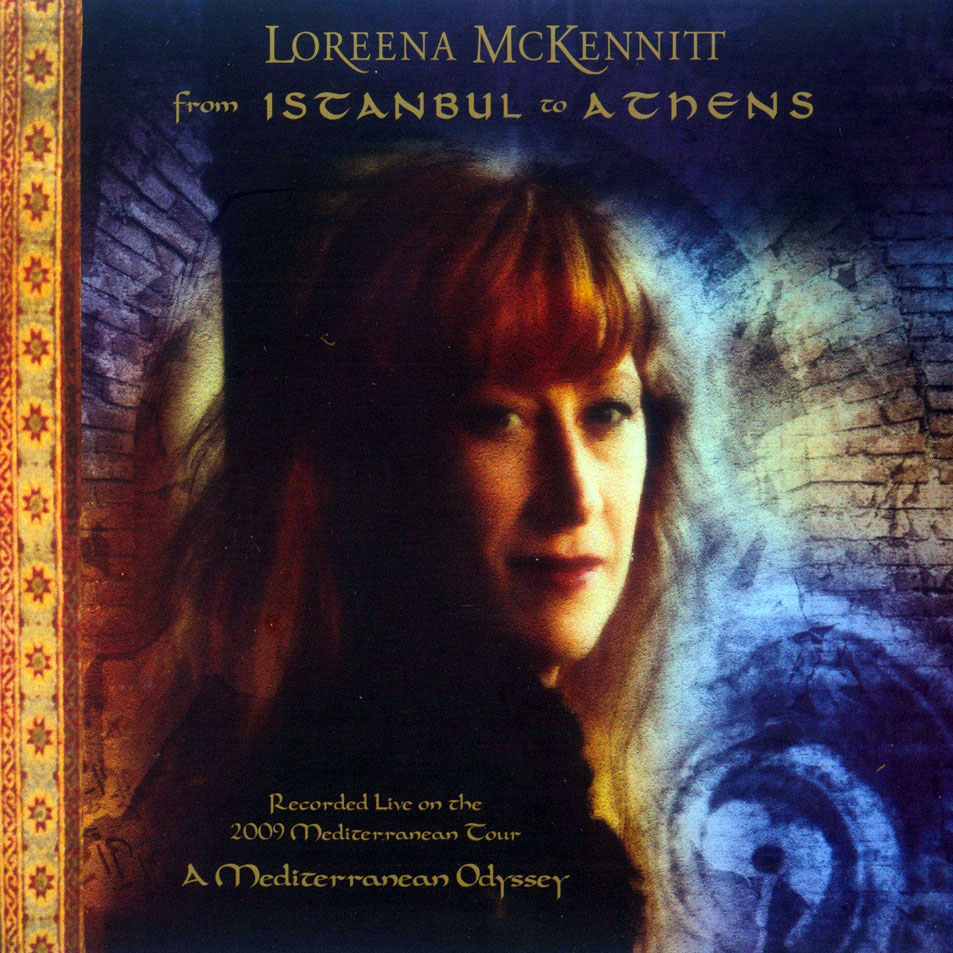 LOREENA MCKENNITT – FROM ISTANBUL TO ATHENS