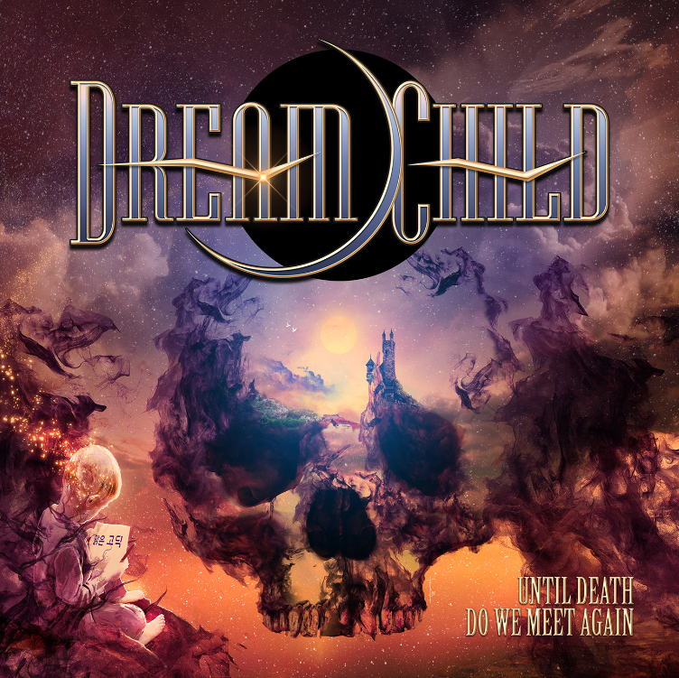 Dream Child – Until Death Do We Meet Again